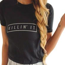 Killin' it Print Letter T Shirt Plus size XXXL Women Top t shirt Women T Shirt Casual shirt Tee Femme Summer Vogue T-shirt 2016