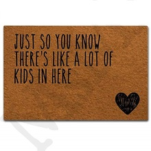 Entrance Floor Mats Funny Doormat 18x30 heart shapped pattern Decorative Mat just So You Know Theres Like A Lot of Kids in Here