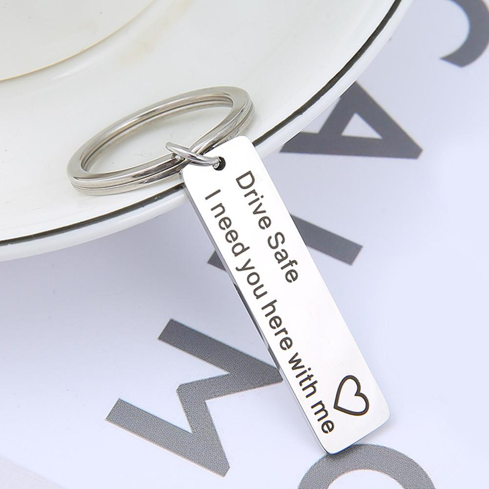 Stainless Steel Drive Safe I Need You Here with Me Letters Engraved Keychain Pendant Key Chain Lovers Wedding Party Favors Gift