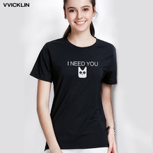 I NEED YOU Print T shirt Women Casual Summer Tshirts Cotton Femme tops tees Classical Black White Red T-shirt Women(China)
