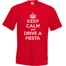 Keep Calm and Drive A Fiesta T Shirt Tee T-Shirt Ford Zetec Funny MenS T-Shirts Summer Style Fashion Swag Men Shirts.