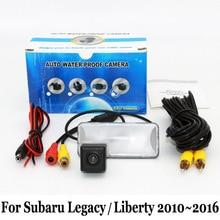 Для Subaru Legacy/Liberty 2010 ~ 2016/RCA AUX Проводной Или Беспроводной камера/HD CCD Широкоугольный Объектив Водонепроницаемый Камера Заднего вида