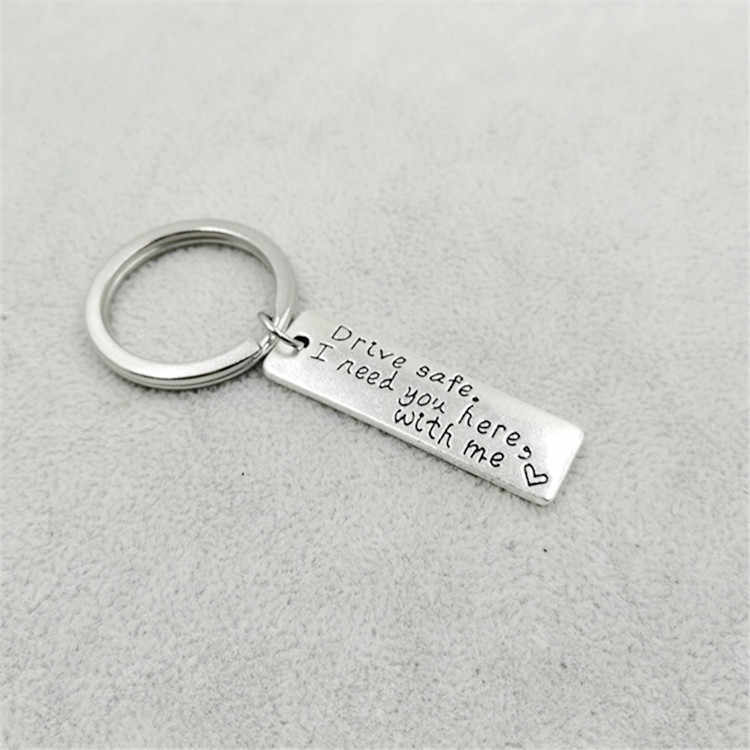 1 Pcs  Drive Safe Car Keychain Letter I need you here with me Trucker Keyring Gift For Husband Boyfriend Dad Valentines Day