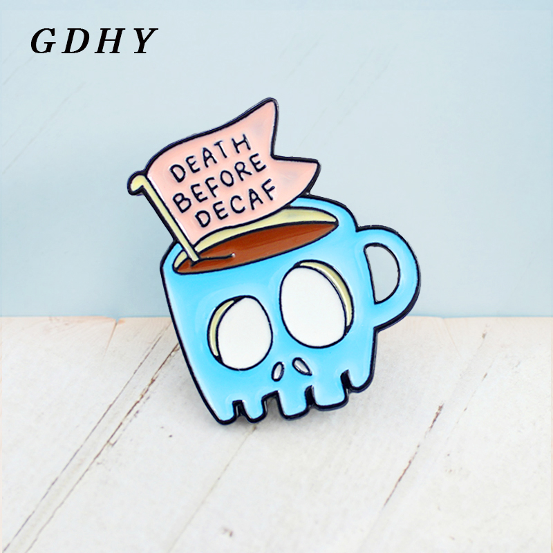 GDHY Death Before DecafBlue Skeleton Cup Brooch Lovely Skull Coffee Cup Enamel Pins For Friend Lapel Shirt Backpack Badge Gift image