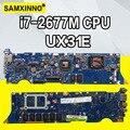 UX31E для ASUS ZenBook UX31E материнская плата ux31e материнская плата Интегрированная Материнская плата ноутбука DDR3 I7-2677M ЦП тест работа 100%