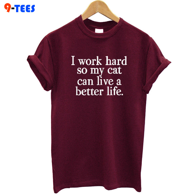 New Fashion Brand Women T-shirt Cotton Letter Print I Work Hard So My Cat Funny T Shirt Summer Tops Plus Size Tee Shirt Hipster