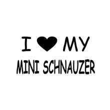 16.5*8CM I LOVE MY MINI SCHNAUZER Fun Car Sticker Decal Auto