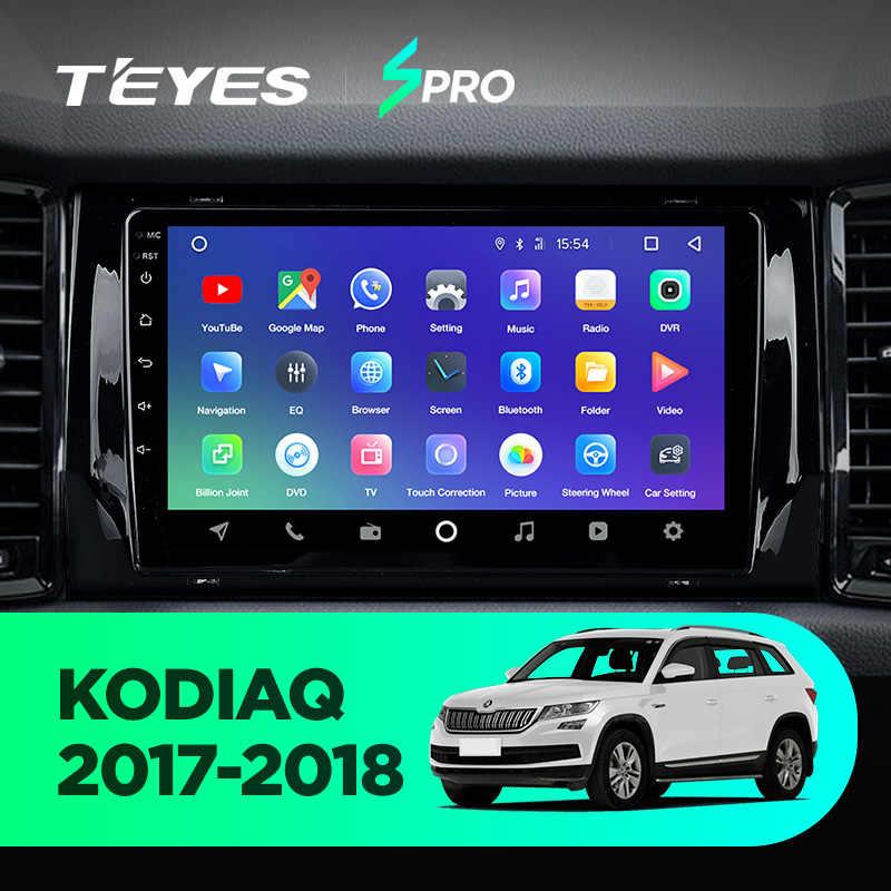 TEYES SPRO para Skoda Kodiaq 2016, 2017 de 2018 auto Radio Multimedia reproductor de Video GPS de navegación Android 8,1 No 2din 2 din dvd