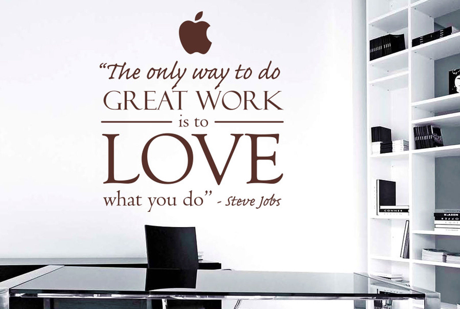 Steve Jobs The Only Way To Do Great Work Is To Love What You Do Wall ...