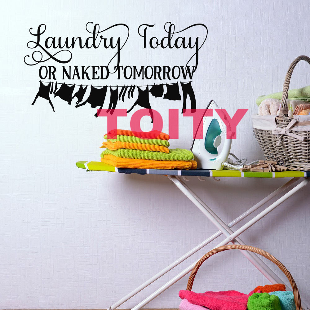 56*102CM Laundry Today Or Naked Tomorrow Laundry Room Wall Decor Energy Positive Encouraging Quote Decoration Wall Decal Sticker