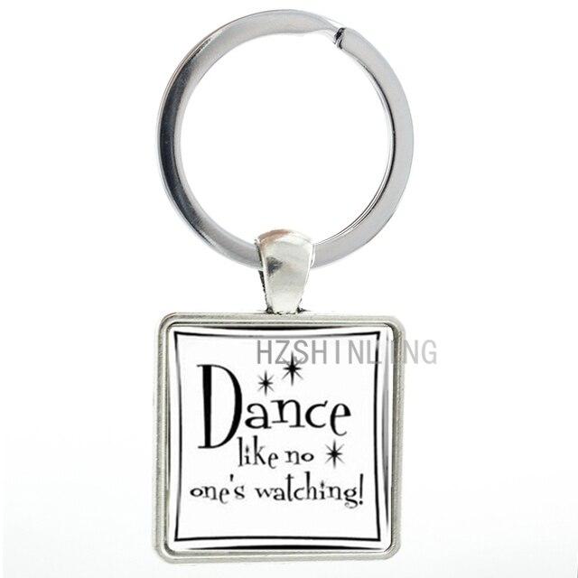 Dance like no one s watching keychain fashion keyring love dancing jewelry  vintage men women dancers key chain ring holder AA64 051625cf51