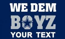 We Dem Dallas custom design YOUR TEXT World Series 2016 Dallas Cowboys Flag