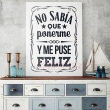 Испанский Дизайн No Sabia Que Ponerme y Me Puse Feliz виниловая наклейка на стену стена этикета стены искусство обои гостиная домашний декор плакат