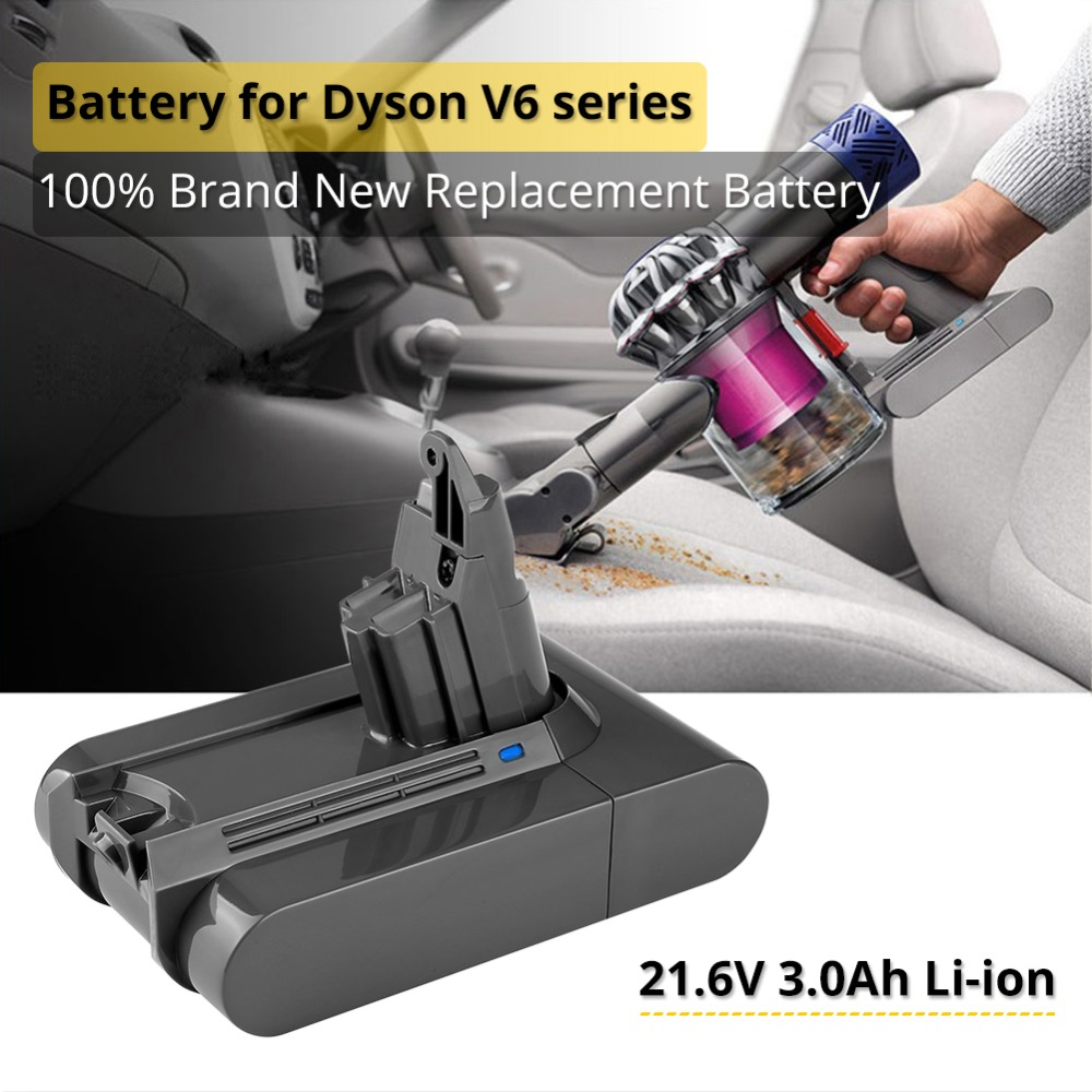 3.0Ah 21.6V Lithium Battery for Dyson V6 DC62 DC58 DC59 SV09 SV07 SV03 Vacuum Cleaner Replacement Parts Sony Cells3.0Ah 21.6V Lithium Battery for Dyson V6 DC62 DC58 DC59 SV09 SV07 SV03 Vacuum Cleaner Replacement Parts Sony Cells