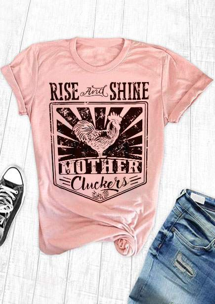 New Fashion T-Shirt Women Short Sleeve Rise And Shine Mother Cluckers Print T-Shirt Casual Female Pink T Shirt Ladies Tops Tee