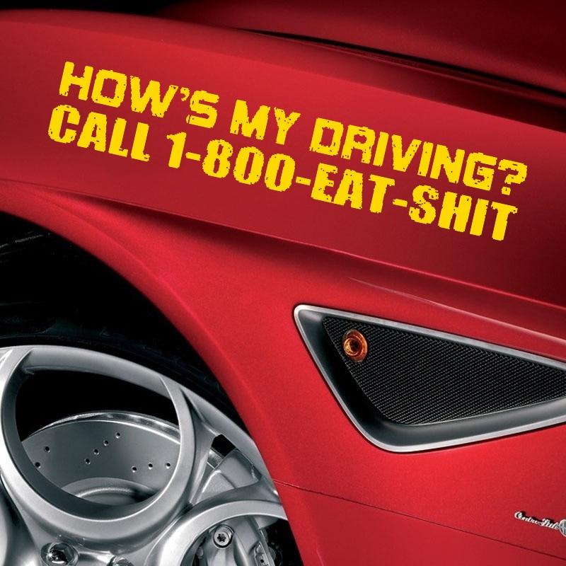 Hows My Driving Call 1-800-Eat-Shit sticker Funny JDM Honda car truck window x 1