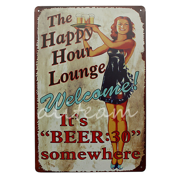 New Stylish20*30 The Happy Hour Lounge Its BEER:30 Somewhere WELCOME Bar Tin Sign Coffee Sign Decor Retro Tin Poster Painting