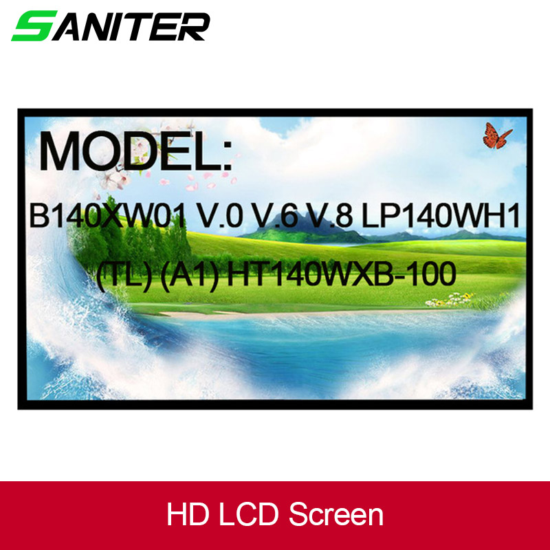 SANITER B140XW01 V.0 V.6 V.8 LP140WH1 (TL) (A1) HT140WXB-100 LP140WH4 LTN140AT26 N140BGE-L23 LTN140AT02 Laptop LCD Screen tested 14 0 laptop led lcd screen hsd140phw1 ht140wxb hb140wx1 n140b6 l02 l01 l08 lp140wh4 n140bge l11 12 21 22 23 bt140gw01