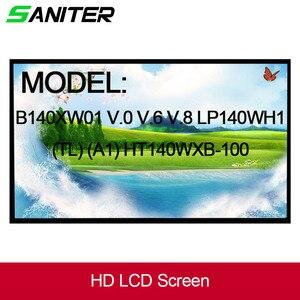 Saniter b140xw01 v.0 v.6 v.8 lp140wh1 (tl) (a1) HT140WXB-100 lp140wh4 ltn140at26 N140BGE-L23 ltn140at02 tela lcd do portátil