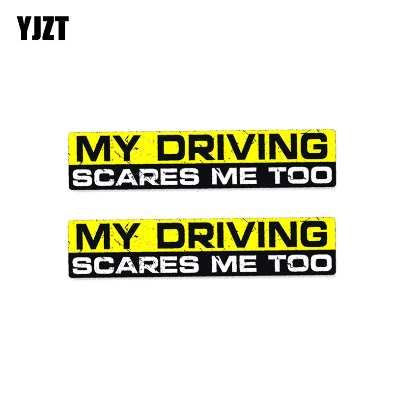 YJZT 2X 15CM*3CM Creative MY DRIVING SCARES ME TOO PVC Decal Car Sticker 12-0244
