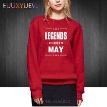 2018 Women Print Sweatshirts LEGENDS ARE BORN IN MAY Woman