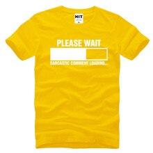 """Super cool """"Please wait… Sarcastic comment loading"""" geek t-shirt"""