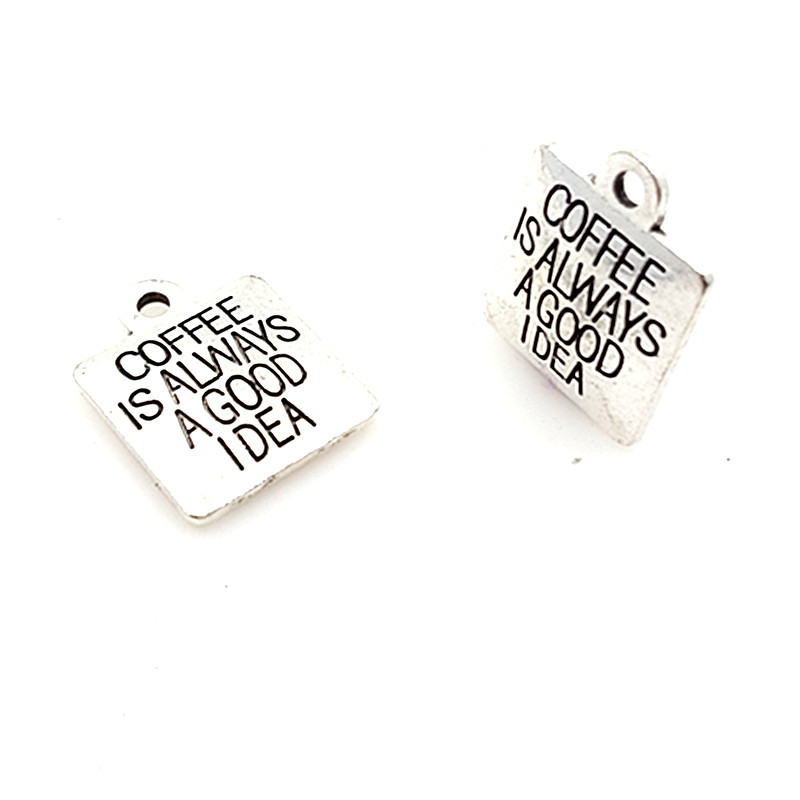 10 Pieces/Lot 15mm*15mm Antique Silver Plated Coffee Is Always A Good Idea Message Life Charms For Jewelry Making image