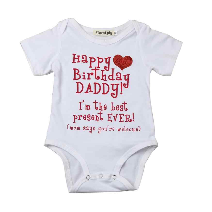 Summer Baby Bodysuit Happy Birthday Daddy Lovely Girf For Kids Newborn Boys Girls