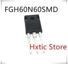 10pcs/lot FGH60N60SMD FGH60N60 60N60SMD TO-247 IC
