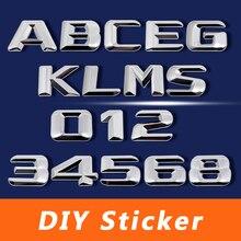 3D Chrom Metall Aufkleber DIY Brief Zahlen Styling Aufkleber Für Mercedes BENZ W124 W176 W205 W203 W168 GLE500 ML400 SEL600 SL65 AMG