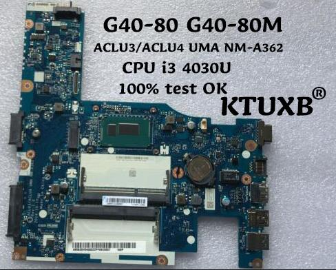KTUXB ACLU3 ACLU4 UMA NM A362 for Lenovo G40 80 G40 80M Notebook Motherboard CPU i3