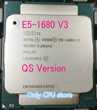 E5-1680V3 Original Intel Xeon QS Version E5-1680 V3 3.20GHz 20M 8-CORES 22NM LGA2011-3 140W Processor free shipping E5 1680V3(China)