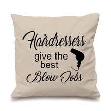 Gag Geek Throw Pillow Case For Hairdresser Gifts Funny Hairdressers Give The Best Jobs Decorative