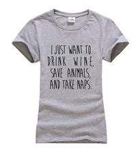 """I just want to drink wine, save animals & take naps"" women's shirt / girlie"