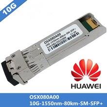 Huawei oxs080a00 sfp + 광섬유 스위치 모듈 10g 1550nm 80km sm sfp + 단일 모드 dupelx 광섬유 케이블 lc 커넥터