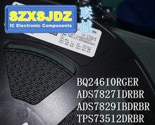 BQ24610RGER ADS7827IDRBR ADS7829IBDRBR TPS73512DRBR BQ24610RGET ADS7827 ADS7829 TPS73512 BQ24610 F27 F29 QTT BZN OAS