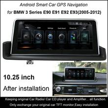 10 25 Touch Android Intelligence Car Multimedia Player for 3 Series E90 E91 E92 E93 2005