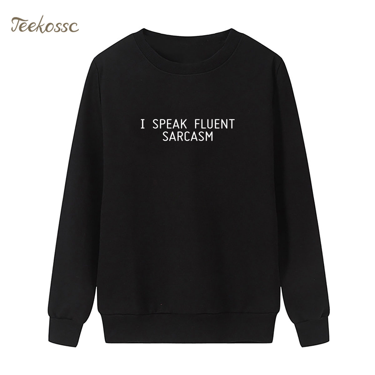 I SPEAK FLUENT SARCASM Sweatshirt Print Hoodie 2018 New Brand Winter Autumn Women Lasdies Pullover Casual Fleece Streetwear XXL