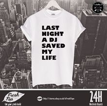 цена на Last Night A DJ Saved My Life T Shirt Top Funny Club Party Clubbing Gift Present Harajuku Tops Fashion Classic Unique t-Shirt