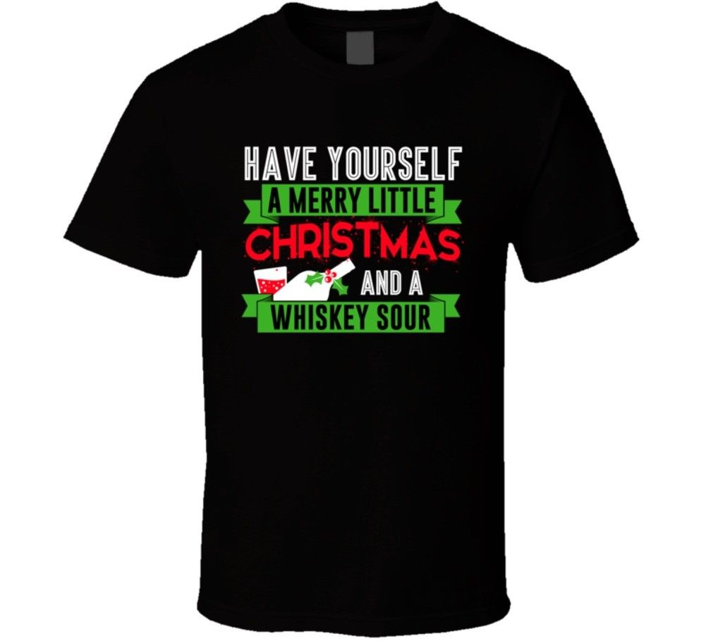 Have Yourself Merry Christmas And A Whiskey Sour Drink Party T-Shirt Short Sleeve Fashion T shirt New Arrival Men'S Short image