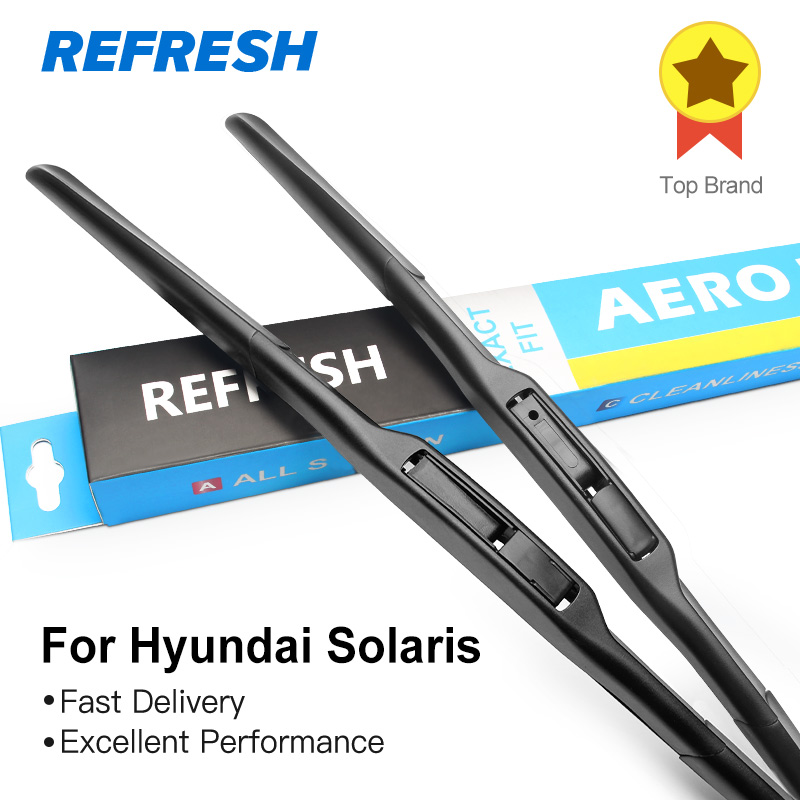 REFRESH Hybrid Wiper Blades for Hyundai Solaris Fit Hook Arms 2010 2011 2012 2013 2014 2015 2016 2017