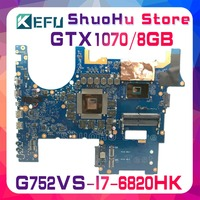 KEFU ROG752 For ASUS G752VS G752VML G752VM I7 6820HK GTX1070/8GB video laptop motherboard tested 100% work original mainboard
