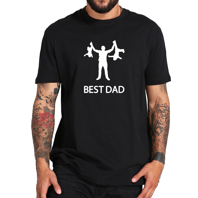 Best Dad Tshirt Funny Design Father Day   T     shirt   100% Cotton Fashion Gift   T  -  shirt   EU Size