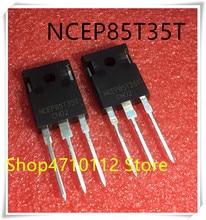 NEW 10PCS/LOT NCEP85T35T NCEP85T35 85T35T 85V 350A TO-247