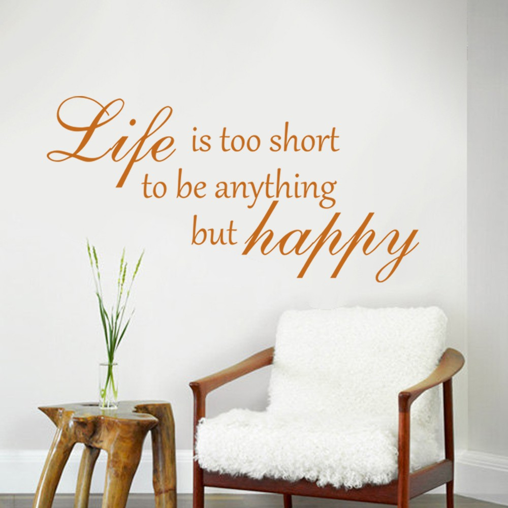 Life Is Too Short To Be Anything But Happy Quotes: Home Wall Decal Quote Life Is Too Short To Be Anything But