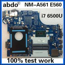 Abdo BE560 NM-A561 материнская плата для lenovo Thinkpad E560 E560C ноутбук материнская плата Процессор i7 6500U DDR3 тесты работы