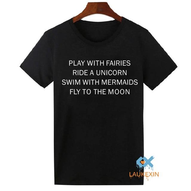 b4df47fc Tumblr Fashion Play With fairies Ride A Unicorn T-shirt Fantasy Bitch  Please Girls Mermaid Tops Tee Shirts Women Harajuku Tshirt