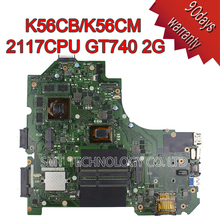 Placa madre para Asus K56C K56CM K56CB K56CM Placa Base REV2.0 2117U procesador GeForce GT 740 M con 2 GB DDR3 100% PROBADO