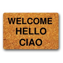 Door Mat Entrance Hello ciao welcome Doormat Non-slip 23.6 by 15.7 Inch Machine Washable Non-woven Fabric