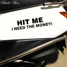 Hit Me I Need The Money Car Window Vinyl Decal Sticker Funny Sticker D151 new arrival dude i almost had you paul walker car window vinyl reflective decal sticker at19